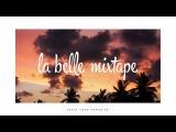 La Belle Mixtape  Chasing the Sun #2  Deep House, Summer Mix