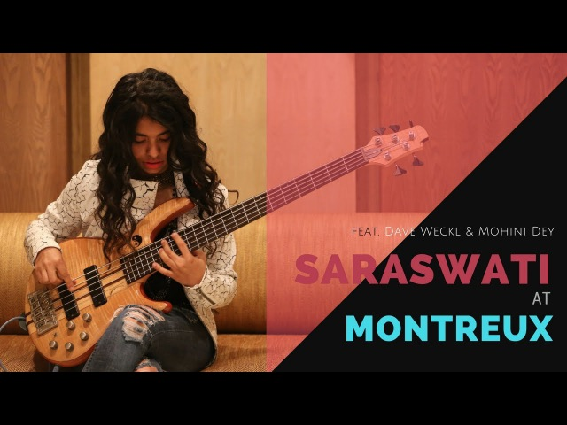 SARASWATI AT MONTREUX - ABHIJITH SANDEEP ft.DAVE WECKL MOHINI DEY..