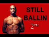 2Pac ft. Kurupt - Still Ballin (Music video)