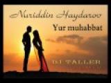 Nuriddin Haydarov - yur muhabbat (DJ TALLER MIX)