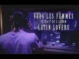 Latin Lovers - Vous les femmes (Pobre Diablo)EXTRAIT STUDIO