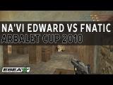 CS 1.6 Classic Throwback - NaVi Edward USP Pistol Ace vs Fnatic at Arbalet Cup 2010