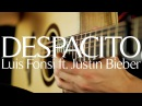 Despacito - Luis Fonsi ft. Justin Bieber Daddy Yankee - Fingerstyle Guitar Cover