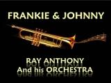 FRANKIE JOHNNY~RAY ANTHONY ORCHESTRA