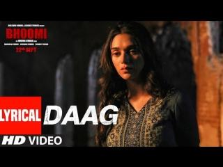 Bhoomi Daag Lyrical Video Sanjay Dutt, Aditi Rao Hydari Sukhwinder Singh Sachin - Jigar