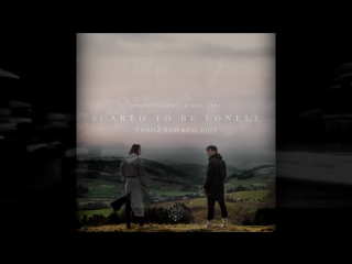 [Preview] Martin Garrix Dua Lipa - Scared To Be Lonely (TASHI Bass King Edit)