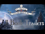 All The School for Good and Evil Trailers #1, #2, #3, Ever Never Handbook