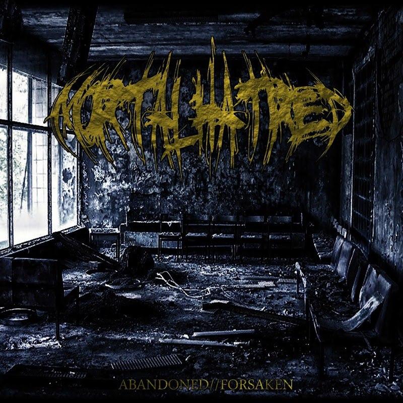 Mortal Hatred - Abandoned Forsaken (2017)