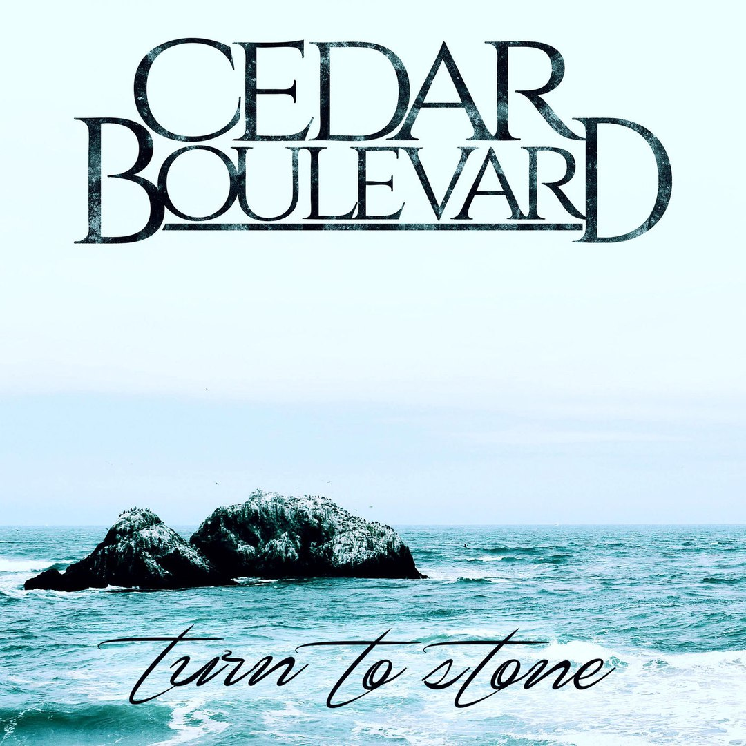 Cedar Boulevard - Turn to Stone (2017)
