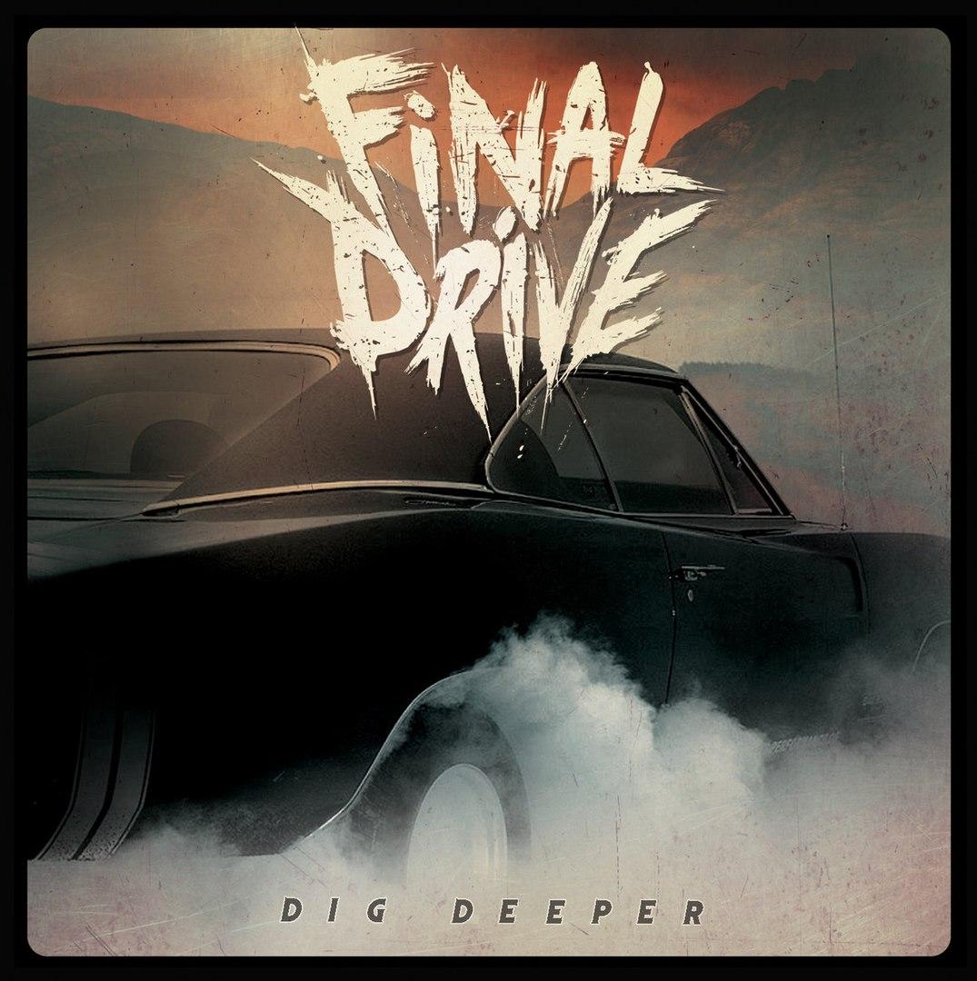 Final Drive - Dig Deeper (2017)