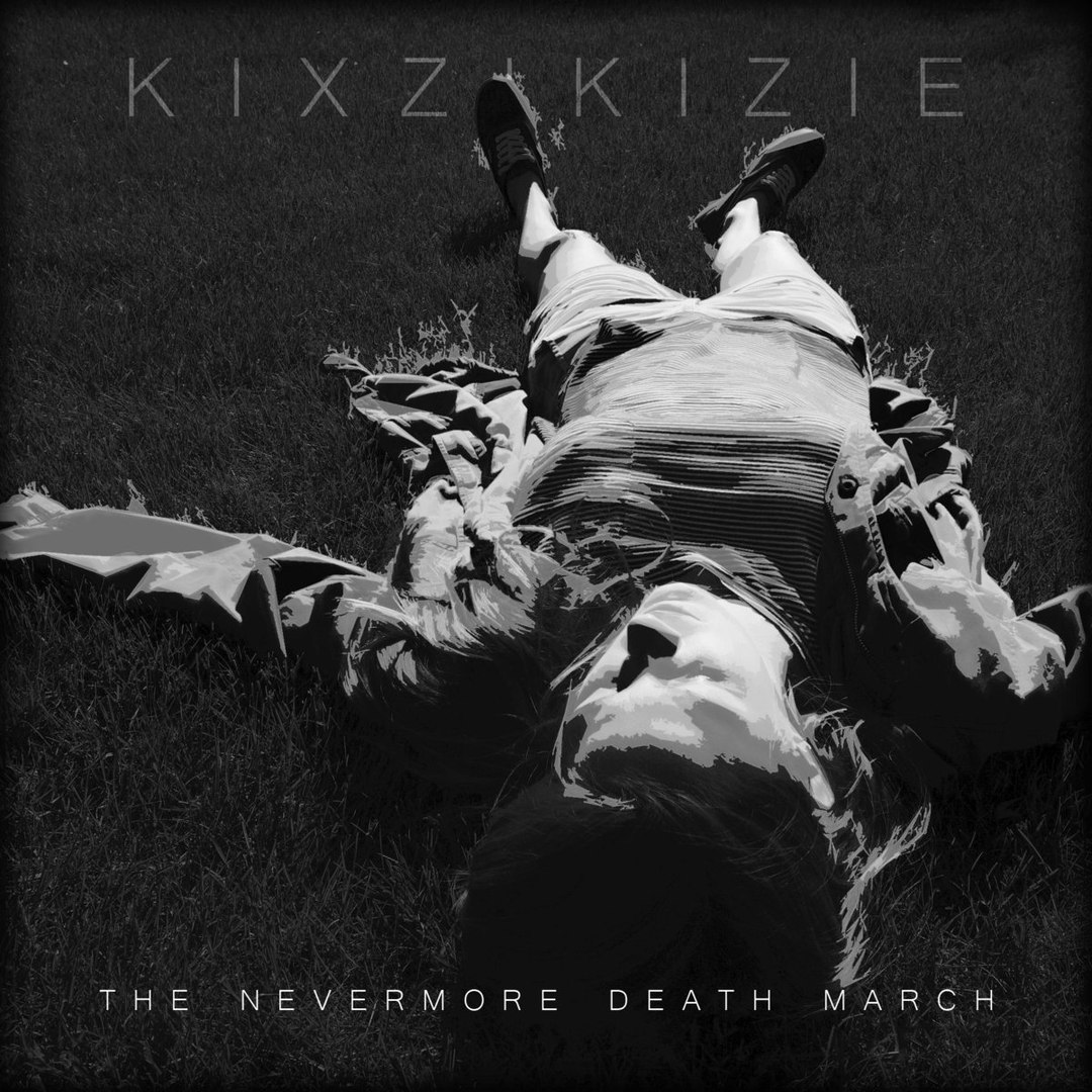 Kixzikizie - The Nevermore Death March (2017)