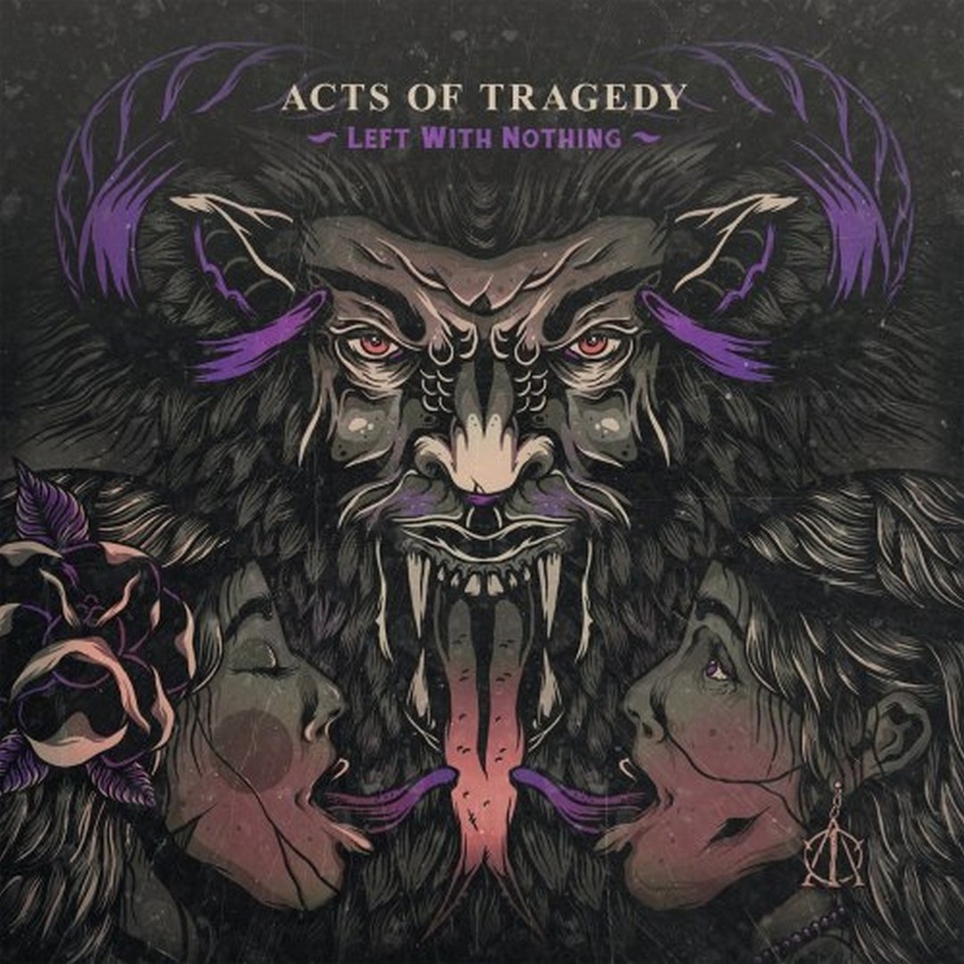 Acts of Tragedy - Left with Nothing (2017)