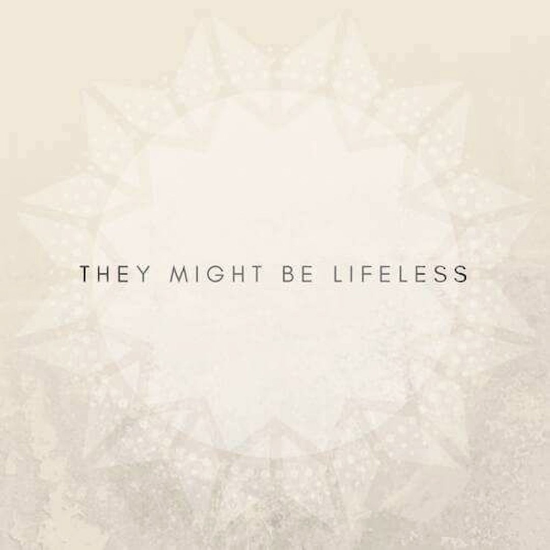 They Might Be Lifeless - They Might Be Lifeless (2017)