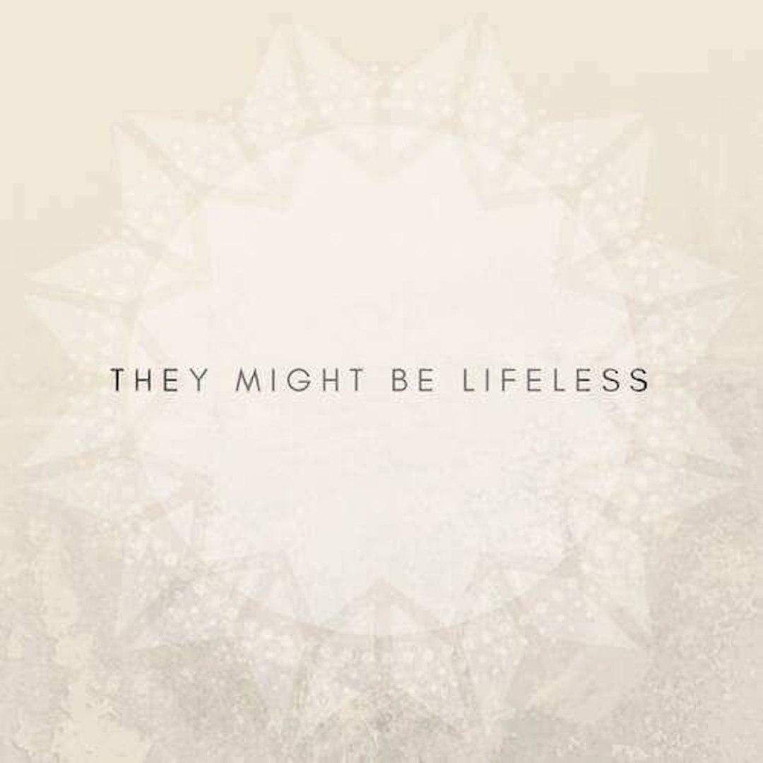 They Might Be Lifeless - They Might Be Lifeless (2017)