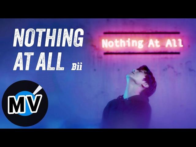 畢書盡 Bii - Nothing At All(官方版MV) - 電視劇「守護者K2」片頭曲