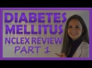 Diabetes Mellitus Pathophysiology & Nursing | Diabetes Nursing Lecture NCLEX | Type 1 & Type 2