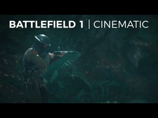 BATTLEFIELD 1 Cinematic | The Dawn of All-Out War