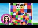 Elmer the Patchwork Elephant by David McKee - Stories for Kids - Children's Books Read Along Aloud