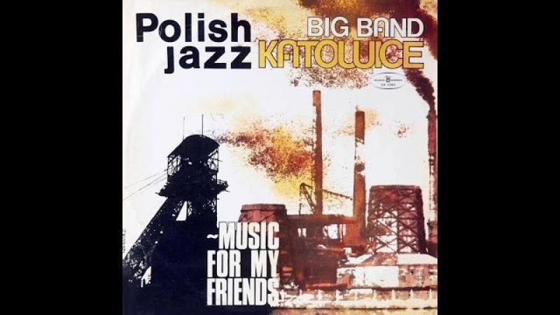 Big Band Katowice – Music For My Friends (FULL ALBUM, jazz-funk, 1978, Poland)