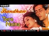 Tere Naina Full Video Song | Bandhan | Salman Khan & Rambha | Udit Narayan, Kavita Krishnamurthy