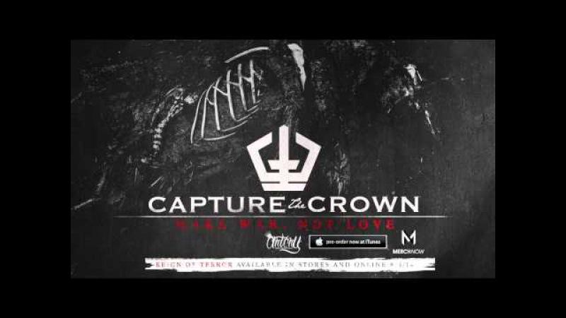 Capture the Crown - Make War, Not Love