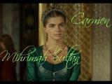 Mihrimah Sultan - Carmen (Magnificent century) /Muhteşem yüzyıl/