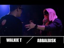 ABBALBISK VS WALKIE T FREESTYLE