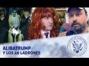 ALIBATRUMP Y LOS 40 LADRONES EL PULSO DE LA REPÚBLICA