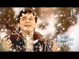 Ilhom Farmonov - Ishq fasli | Илхом Фармонов - Ишк фасли