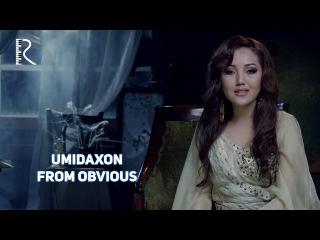 Умидахон | Umidaxon From obvious