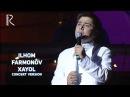 Ilhom Farmonov Xayol Илхом Фармонов Хаёл concert version