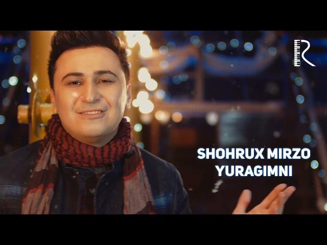 Shohrux Mirzo - Yuragimni | Шохрух Мирзо - Юрагимни
