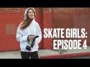 Skate Girls Episode 4 Charlie McHarg