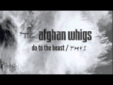 The Afghan Whigs - Do To The Beast (2014) Full Album