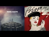 Imagine Dragons &amp Rita Ora ~ My Fault  Poison (Mashup)