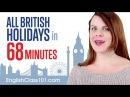 Learn ALL British English Holidays in 68 Minutes