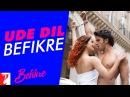 Ude Dil Befikre Song Title Song Ranveer Singh Vaani Kapoor Benny Dayal