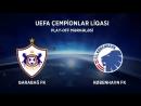 Карабах - Копенгаген | Лига чемпионов - Квалификация - Финал