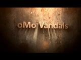 oMo Vandals Intro