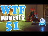 Overwatch WTF Moments Ep.51