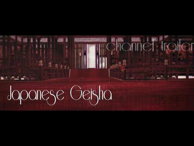 MMD Japanese Geisha channel trailer