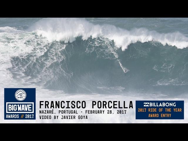 Francisco Porcella at Nazaré - 2017 Billabong Ride of the Year Award Nominee - WSL Big Wave Awards