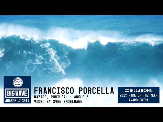 Francisco Porcella at Nazaré 5 - 2017 Billabong Ride of the Year Entry - WSL Big Wave Awards
