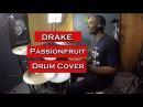 Drake - Passionfruit [Drum Cover]