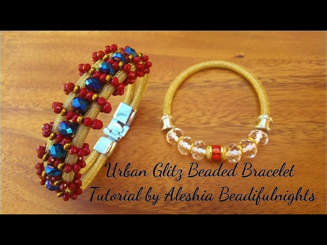 Urban Glitz Beaded Bracelet Tutorial