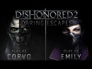Dishonored 2 - Daring Escapes Trailer
