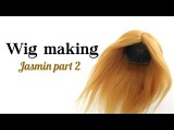 Wig making Jasmin part 2