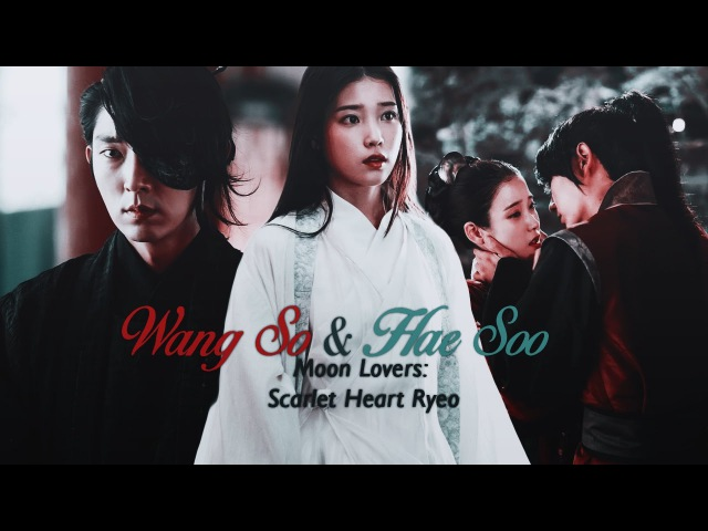 ‹ Wang So × Hae Soo › ◃ [Moon Lovers Scarlet Heart Ryeo] 「MV」