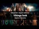 «Красим» видео вместе: Vikings look Davinci Resolve