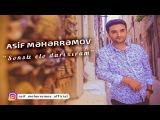 Asif Meherremov - Sensiz Ele Darixiram (Seir)